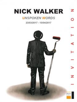 /// NICK WALKER – SOLO SHOW /// UNSPOKEN WORDS ///
