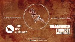 The Key: Time Has Changed W / The Mekanism & Timid Boy & Reyner